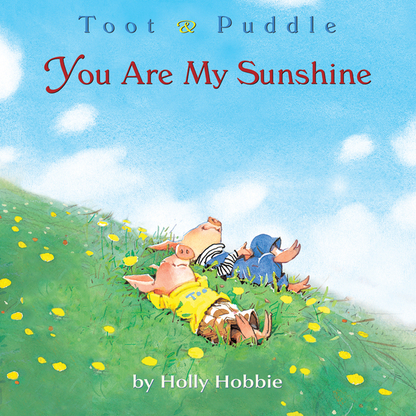 Toot & Puddle: You Are My Sunshine , Hörbuch, D...