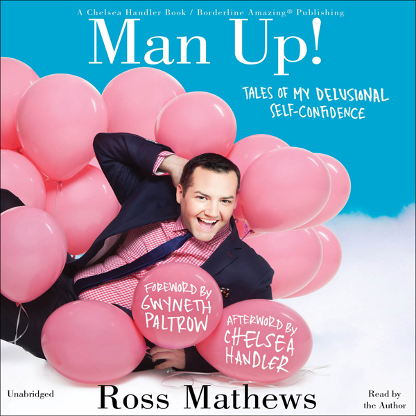 Man Up!: Tales of My Delusional Self-Confidence...