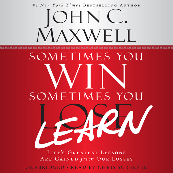 Sometimes You Win - Sometimes You Learn: Life´s...