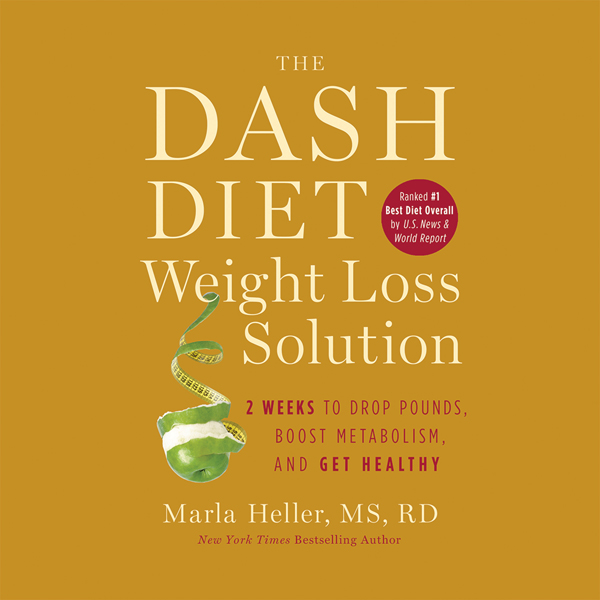 The Dash Diet Weight Loss Solution: 2 Weeks to ...