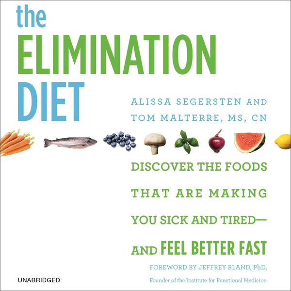 The Elimination Diet: Discover the Foods That A...