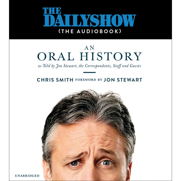 The Daily Show (the AudioBook): An Oral History...