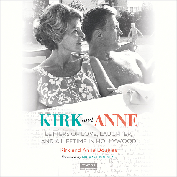 Kirk and Anne: Letters of Love, Laughter, and a...