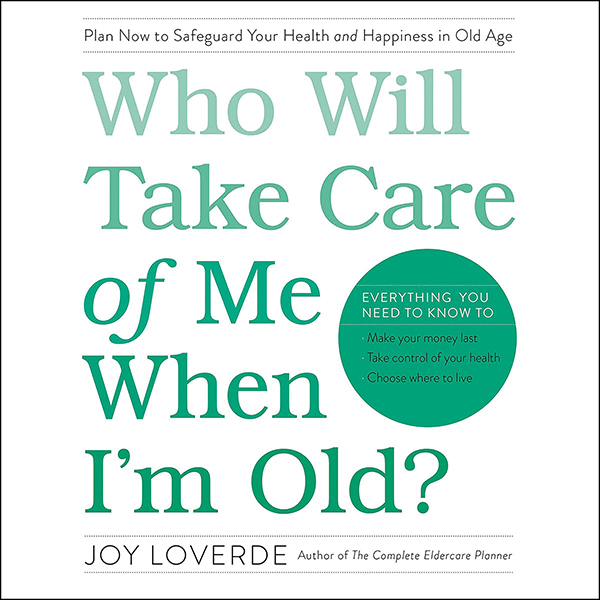 Who Will Take Care of Me When I´m Old?: Plan No...