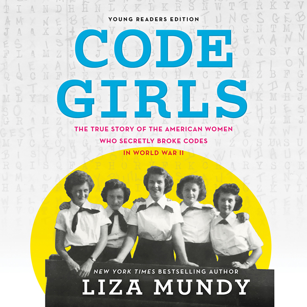Code Girls (Young Readers Edition): The True Story of the American Women Who Secretly Broke Codes in World War II , Hörbuch, Digital, 1, 383min