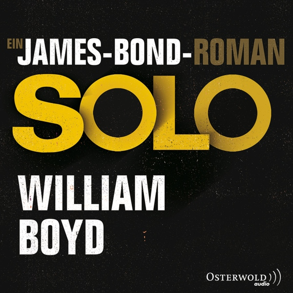 Solo. Ein James-Bond-Roman, Hörbuch, Digital, 1...