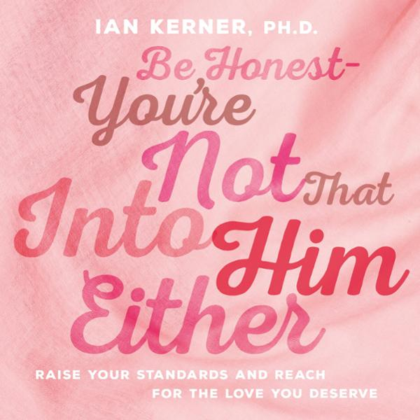 You´re Not That Into Him Either: Raise Your Sta...
