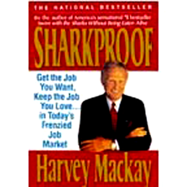 Sharkproof: Get the Job You Want, Keep the Job ...