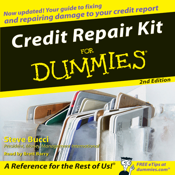 Credit Repair Kit for Dummies: Second Edition, ...