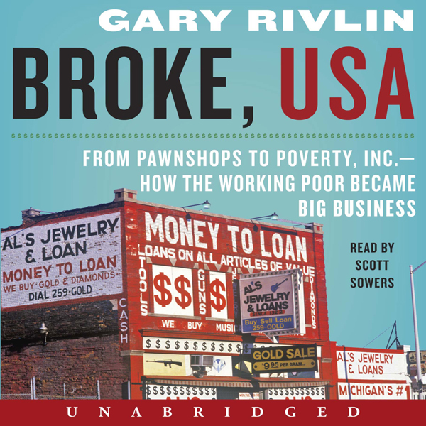 Broke, USA: From Pawnshops to Poverty, Inc. - H...