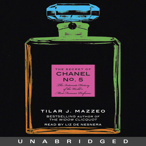 The Secret of Chanel No. 5: The Intimate Histor...