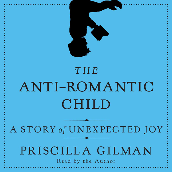 The Anti-Romantic Child: A Story of Unexpected ...