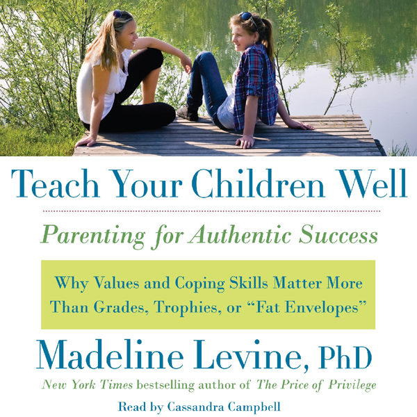Teach Your Children Well: Parenting for Authentic Success , Hörbuch, Digital, 1, 656min