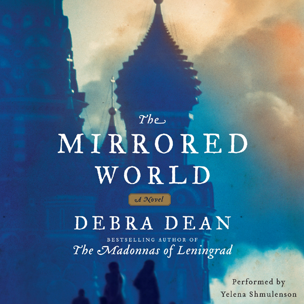 The Mirrored World: A Novel (Unabridged)