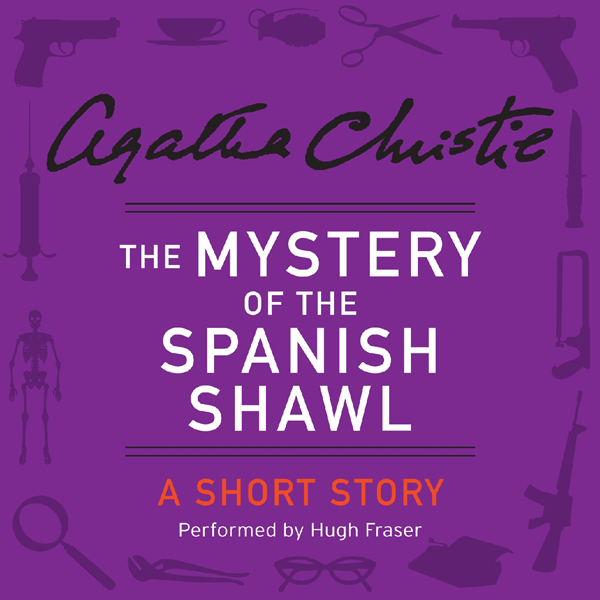 The Mystery of the Spanish Shawl: A Short Story...