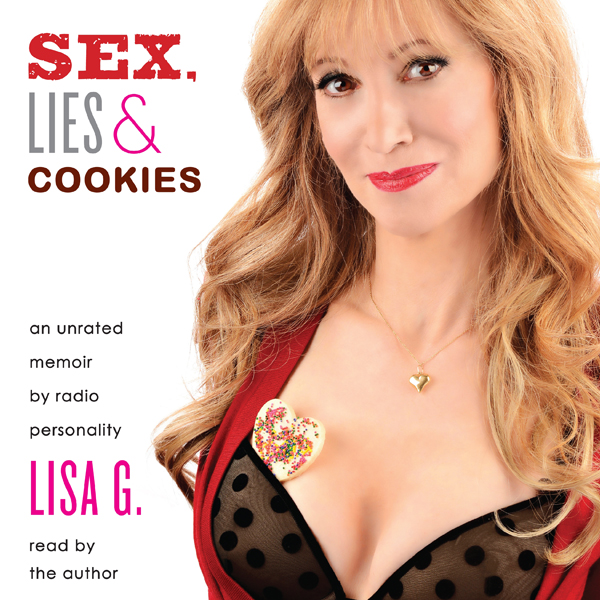 Sex, Lies, and Cookies: An Unrated Memoir , Hör...