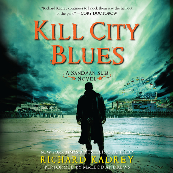 Kill City Blues: Sandman Slim, Book 5 , Hörbuch...