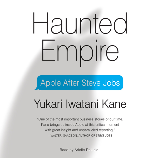 Haunted Empire: Apple After Steve Jobs , Hörbuch, Digital, 1, 753min