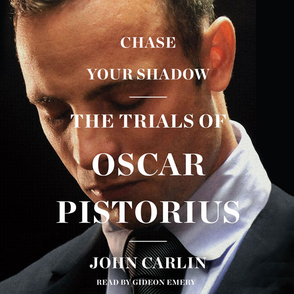 Chase Your Shadow: The Trials of Oscar Pistoriu...