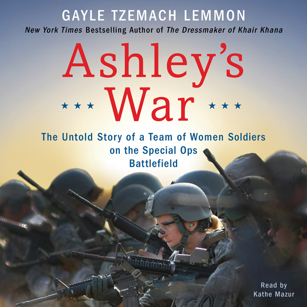 Ashley´s War: The Untold Story of a Team of Wom...