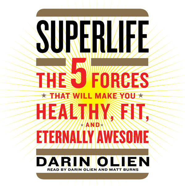 SuperLife: The 5 Forces That Will Make You Heal...