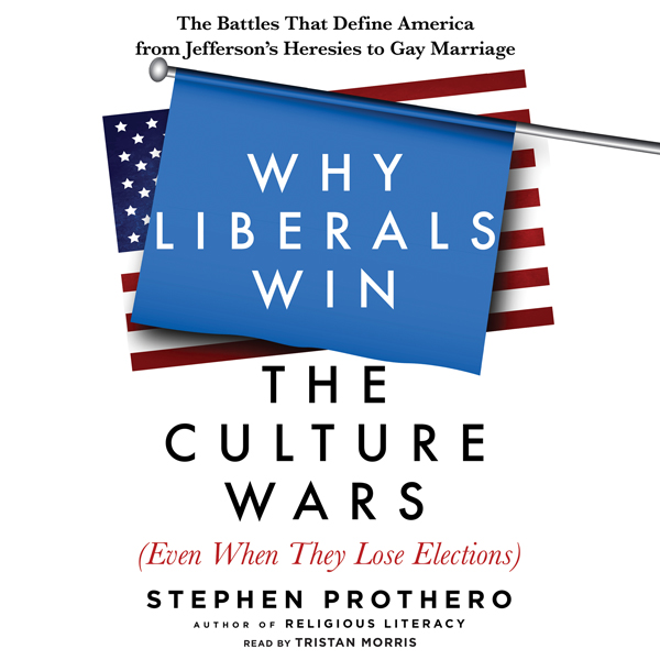 Why Liberals Win the Culture Wars (Even When Th...