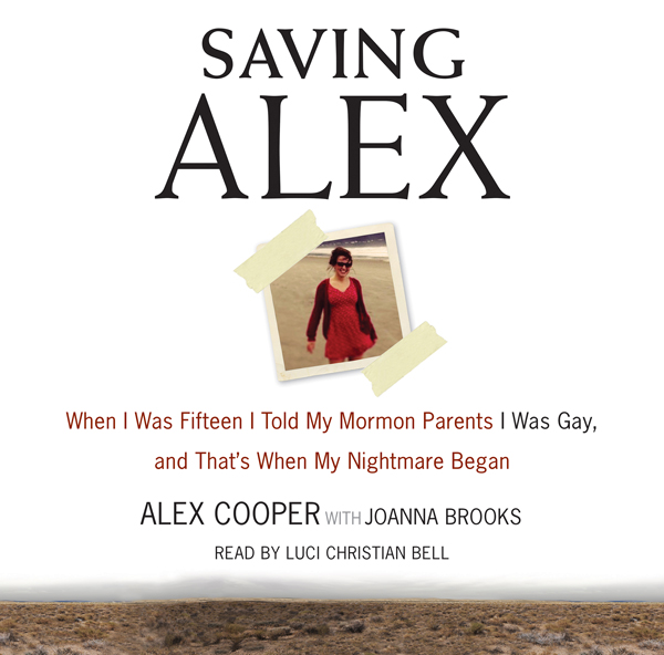 Saving Alex: When I Was Fifteen I Told My Mormo...