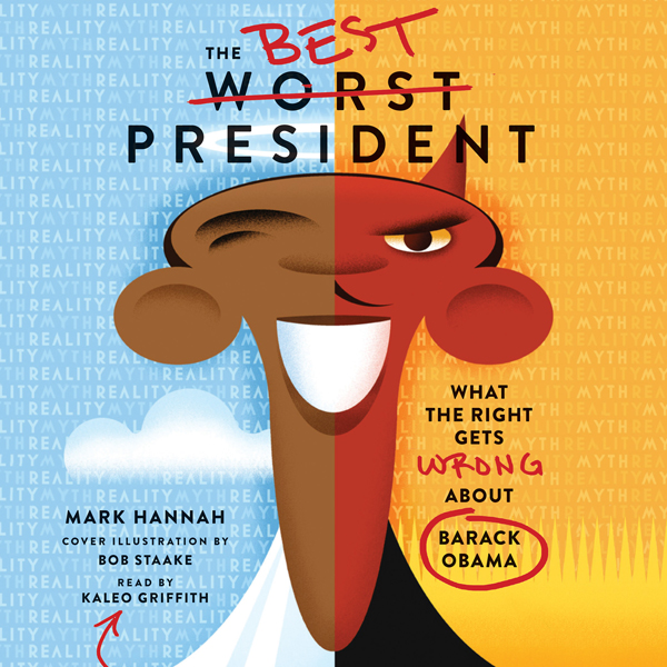 The Best Worst President: What the Right Gets W...