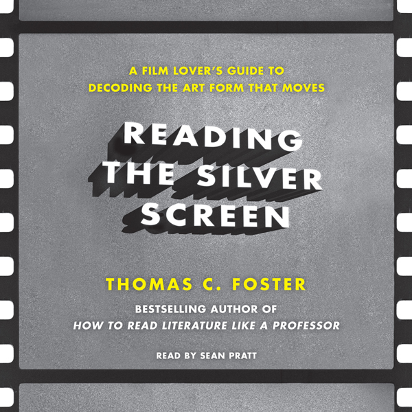 Reading the Silver Screen: A Film Lover´s Guide...