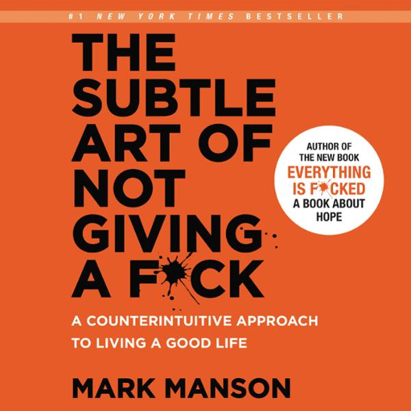 The Subtle Art of Not Giving a F*ck: A Counteri...