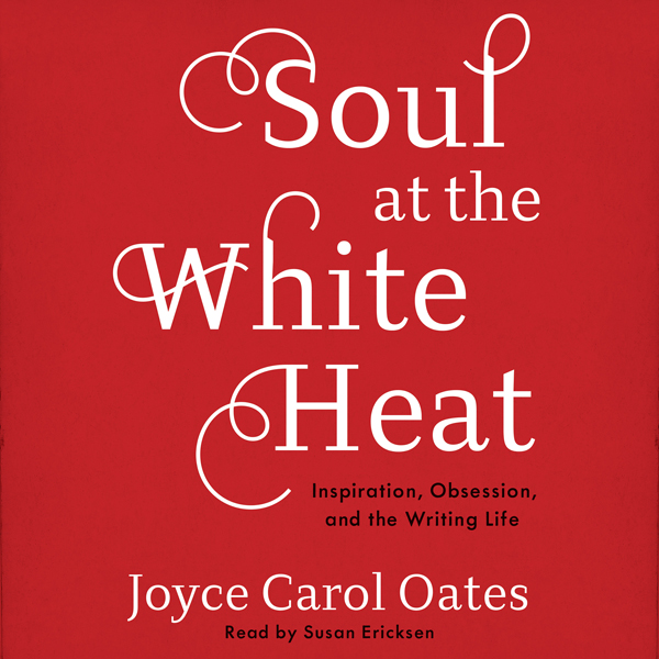 Soul at the White Heat: Inspiration, Obsession,...