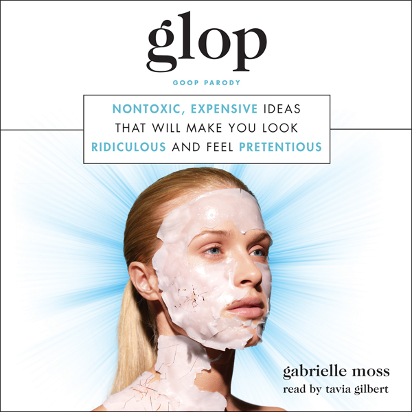 Glop: Nontoxic, Expensive Ideas That Will Make ...