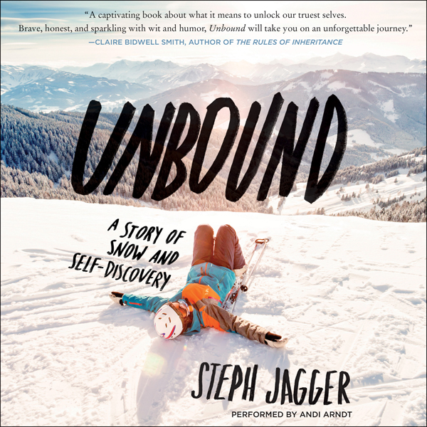Unbound: A Story of Snow and Self-Discovery , H...