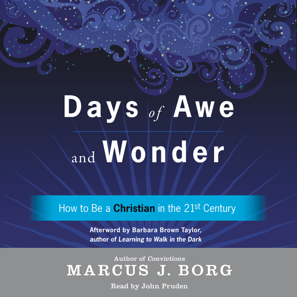 Days of Awe and Wonder: How to Be a Christian i...