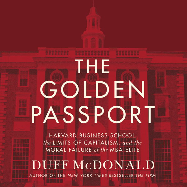 The Golden Passport: Harvard Business School, t...