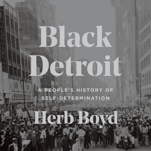 Black Detroit: A People´s History of Self-Deter...
