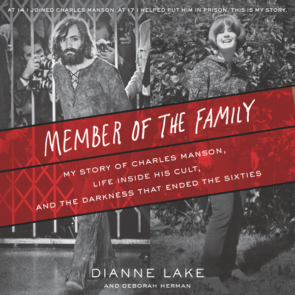 Member of the Family: My Story of Charles Manso...