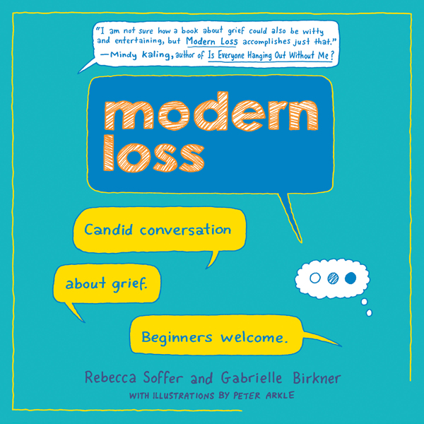 Modern Loss: Candid Conversation About Grief. B...