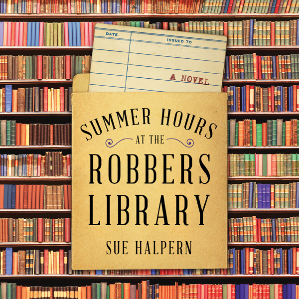 Summer Hours at the Robbers Library: A Novel , ...