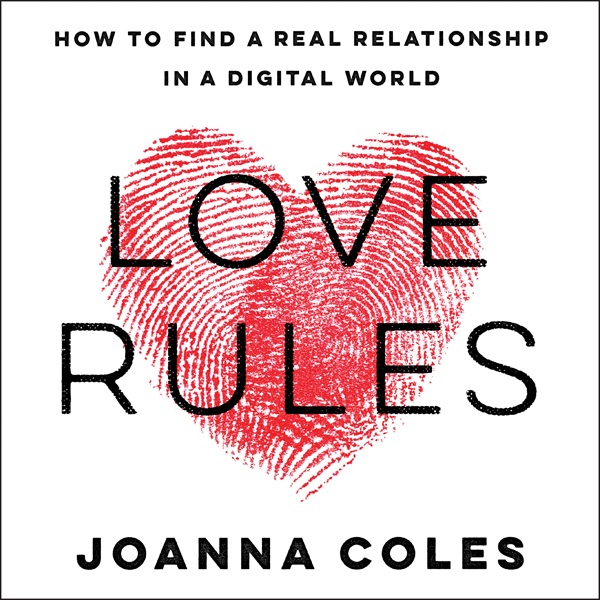 Love Rules: How to Find a Real Relationship in ...