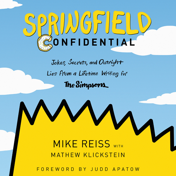 Springfield Confidential: Jokes, Secrets, and Outright Lies from a Lifetime Writing for The Simpsons , Hörbuch, Digital, 1, 448min