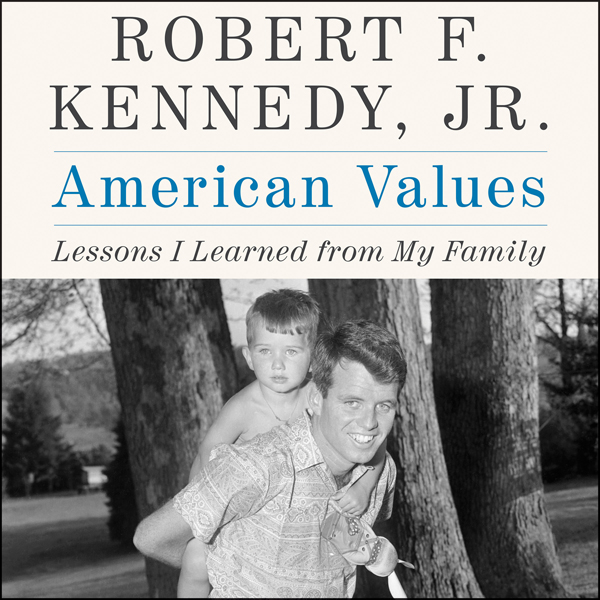 American Values: Lessons I Learned from My Fami...