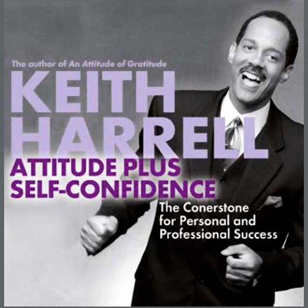 Attitude Plus Self-Confidence: The Cornerstone for Personal and Professional Success, Hörbuch, Digital, 1, 149min