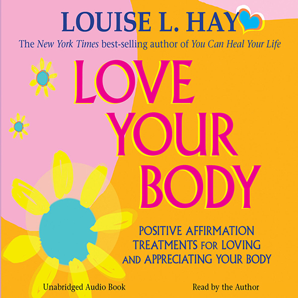 Love Your Body: A Positive Affirmation Guide fo...