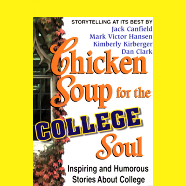 Chicken Soup for College Soul: Inspiring and Hu...