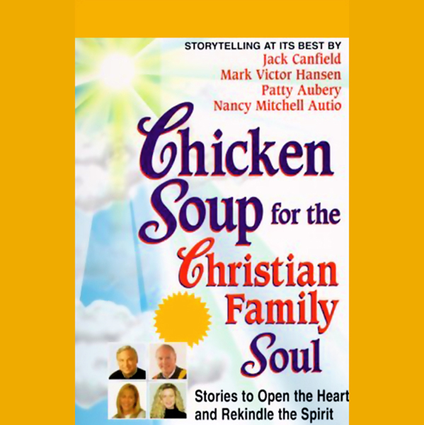 Chicken Soup for the Christian Family Soul: Stories to Open the Heart and Rekindle the Spirit, Hörbuch, Digital, 1, 73min