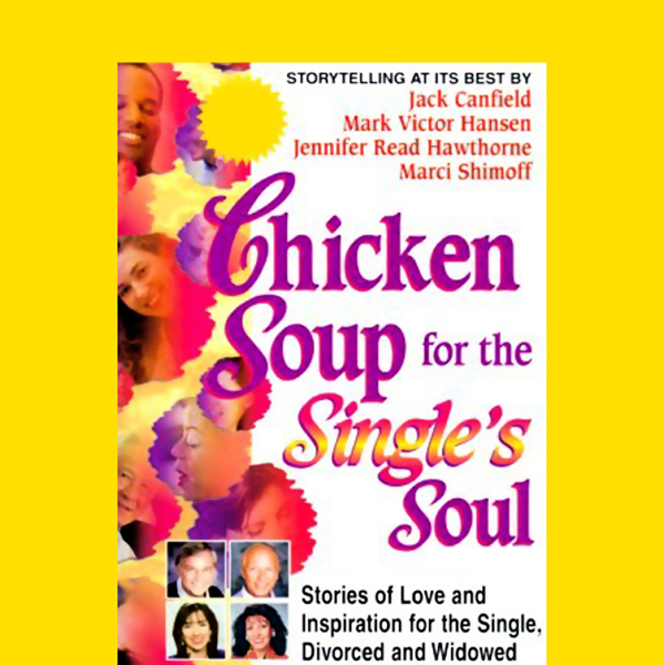 Chicken Soup for the Single´s Soul: Stories of ...