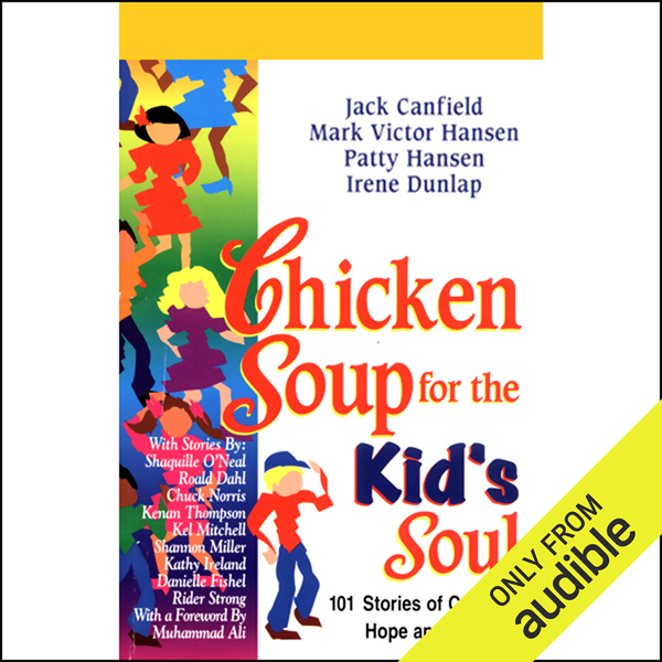 Chicken Soup for the Kid´s Soul: Stories of Courage, Hope, and Laughter, Hörbuch, Digital, 1, 72min