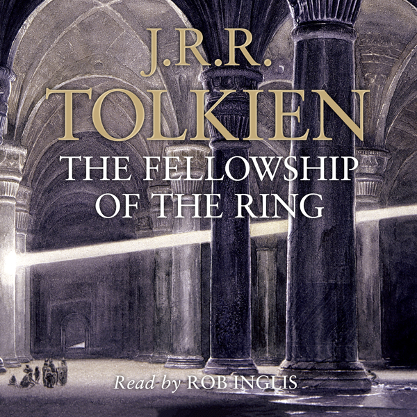 The Fellowship of the Ring: The Lord of the Rings, Book 1 (Unabridged)