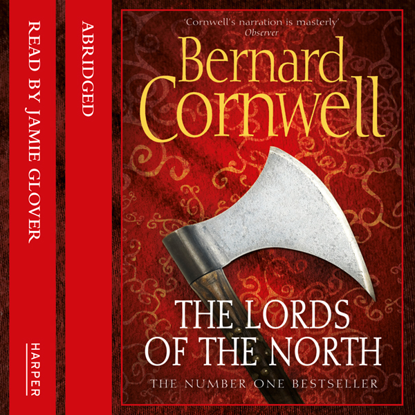 The Lords of the North: The Last Kingdom Series...